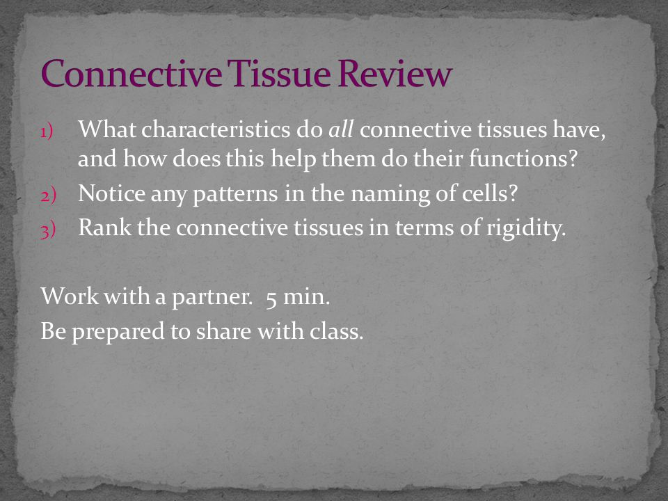 1) What characteristics do all connective tissues have, and how does this help them do their functions.