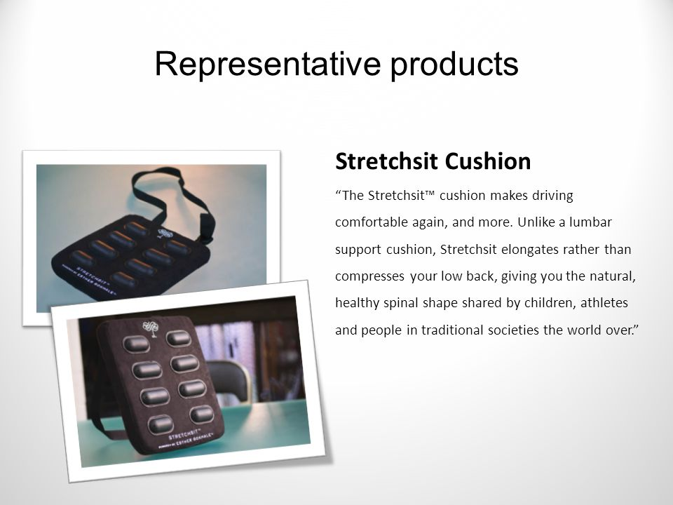 Stretchsit Cushion The Stretchsit™ cushion makes driving comfortable again, and more.