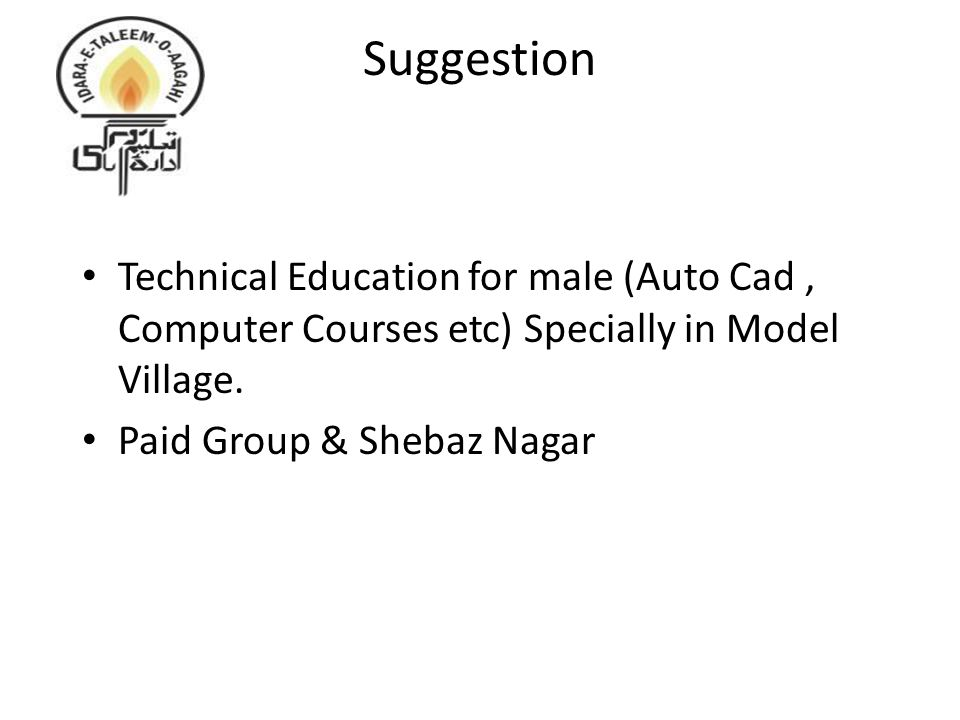 Suggestion Technical Education for male (Auto Cad, Computer Courses etc) Specially in Model Village.