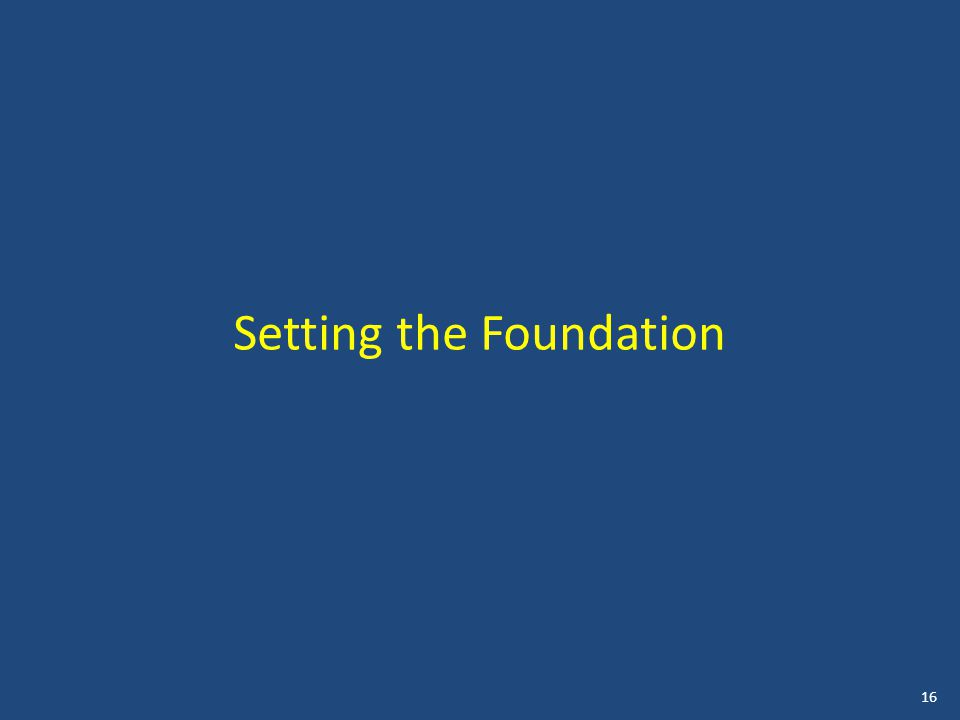 16 Setting the Foundation