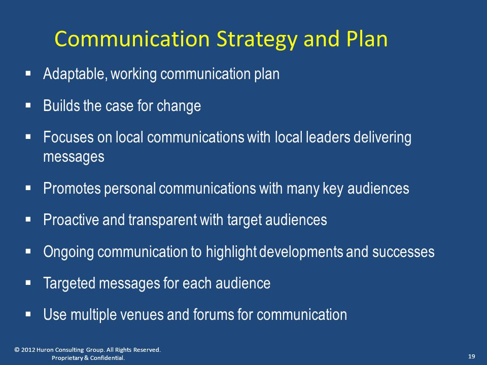 Communication Strategy and Plan  Adaptable, working communication plan  Builds the case for change  Focuses on local communications with local lead