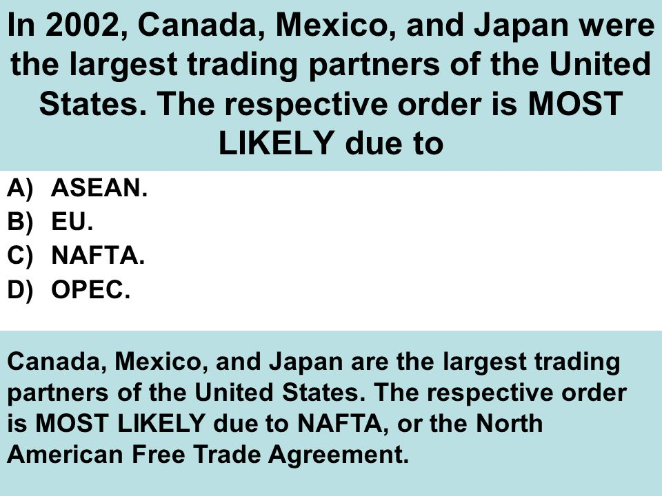 In 2002, Canada, Mexico, and Japan were the largest trading partners of the United States.
