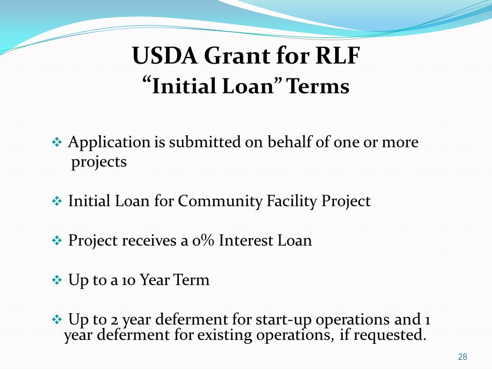 "USDA Grant for RLF "" Initial Loan"" Terms  Application is submitted on behalf of one or more projects  Initial Loan for Community Facility Project "