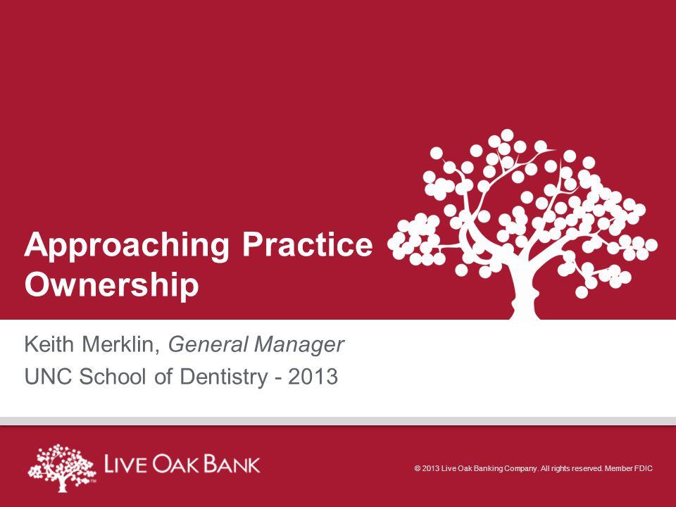 Agenda Live Oak Bank History – Why Lend to Dentists.