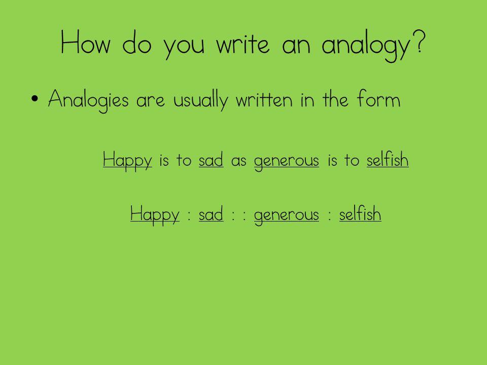 How do you write an analogy.