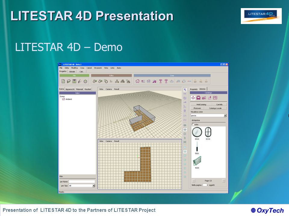 LITESTAR 4D Presentation Presentation of LITESTAR 4D to the Partners of LITESTAR Project LITESTAR 4D – Demo