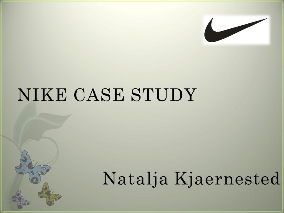 NIKE CASE STUDY Natalja Kjaernested