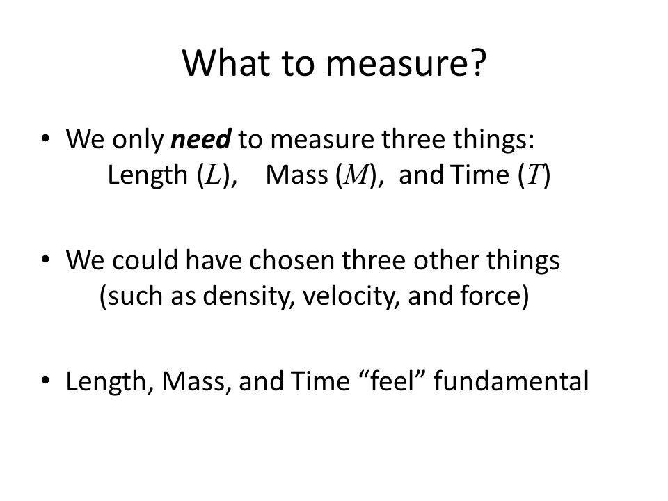 What to measure.