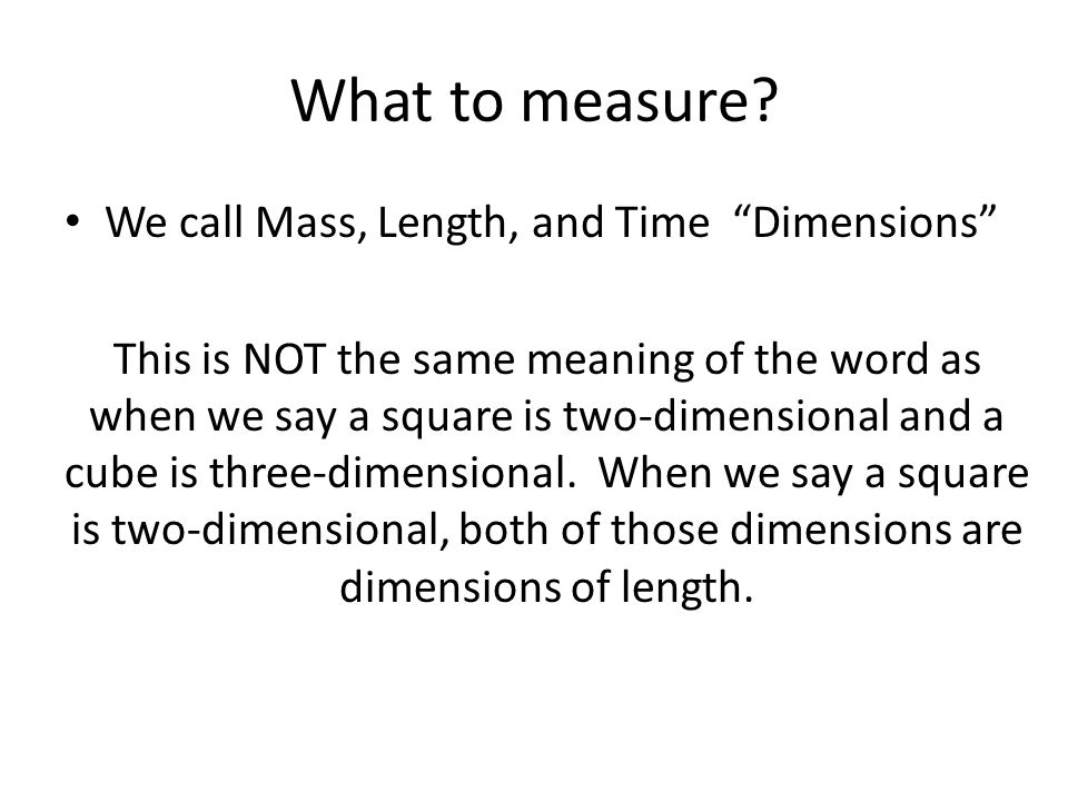 Dimensional analysis Simply knowing the units and dimensions of a physics problem tells a scientist a GREAT DEAL about the answer.
