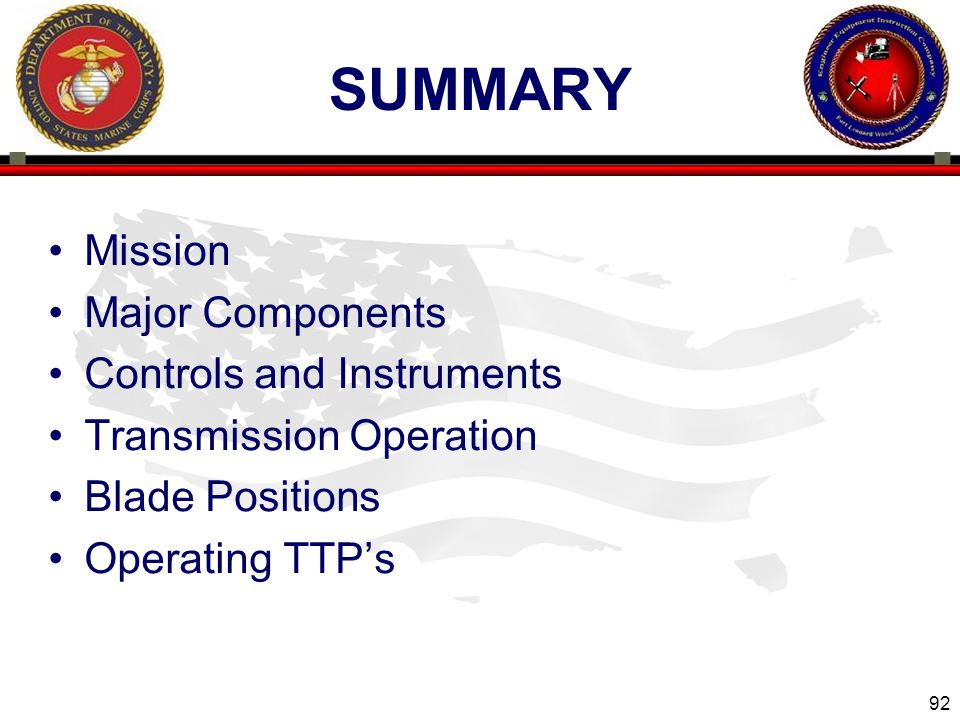 92 SUMMARY Mission Major Components Controls and Instruments Transmission Operation Blade Positions Operating TTP's
