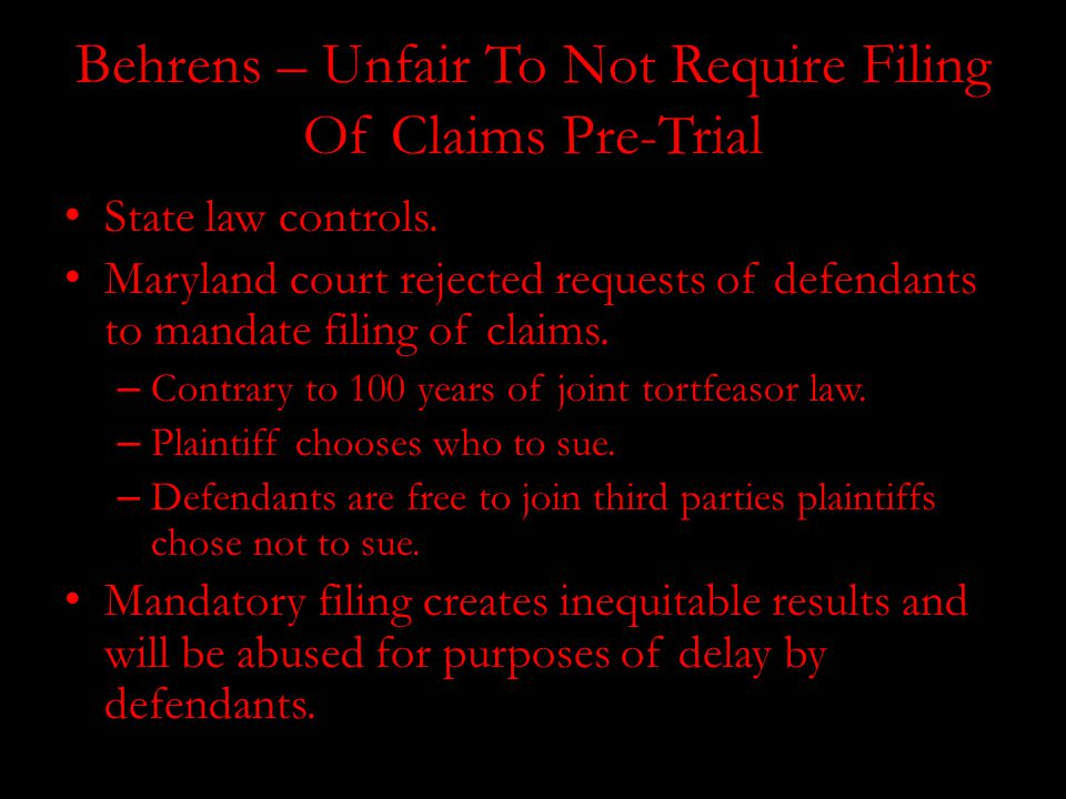 Behrens – Unfair To Not Require Filing Of Claims Pre-Trial State law controls.