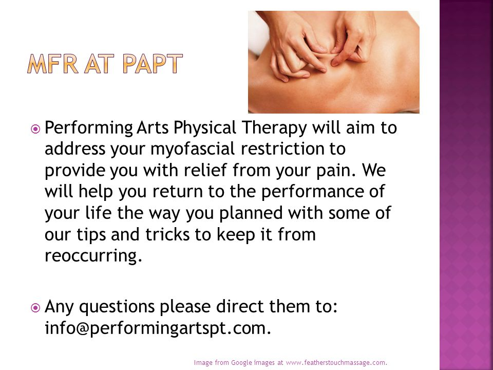  Performing Arts Physical Therapy will aim to address your myofascial restriction to provide you with relief from your pain.