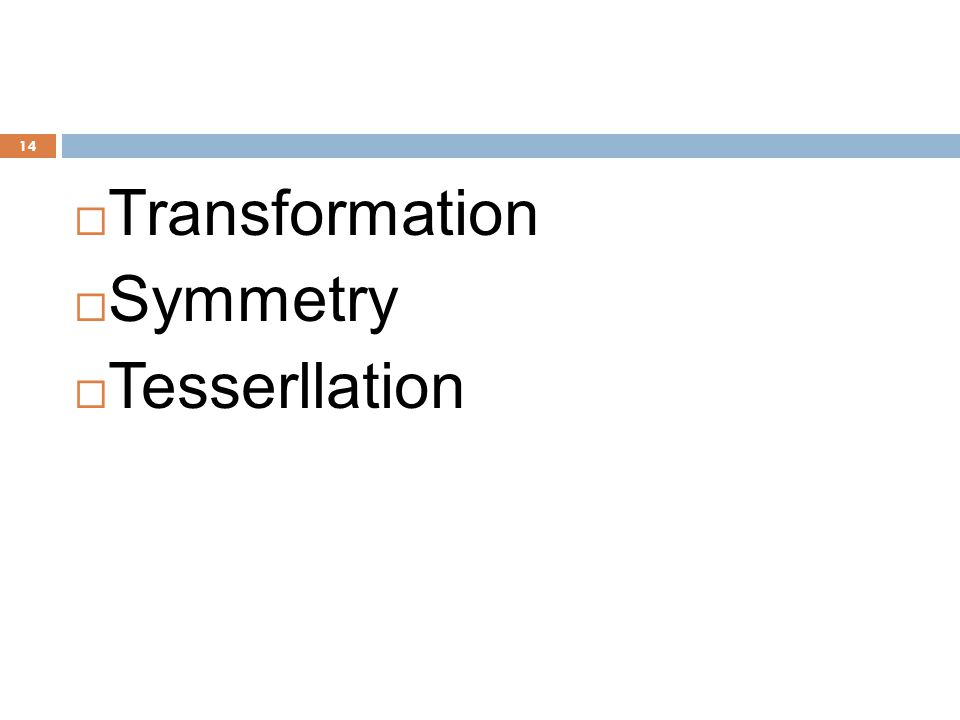 14  Transformation  Symmetry  Tesserllation