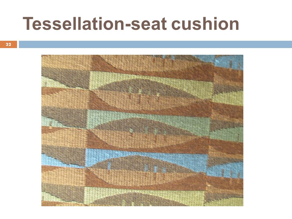 Tessellation-seat cushion 32