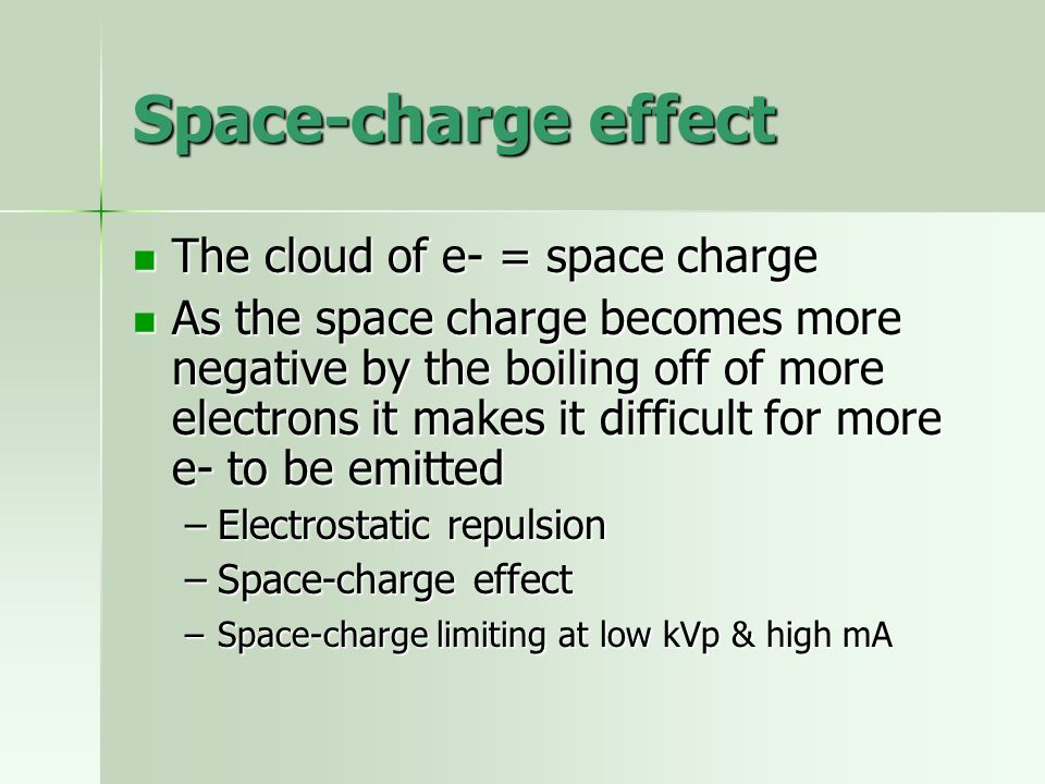 Space-charge effect The cloud of e- = space charge The cloud of e- = space charge As the space charge becomes more negative by the boiling off of more