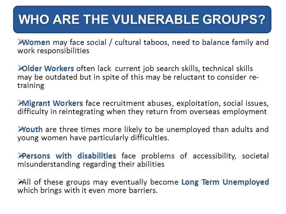WHO ARE THE VULNERABLE GROUPS