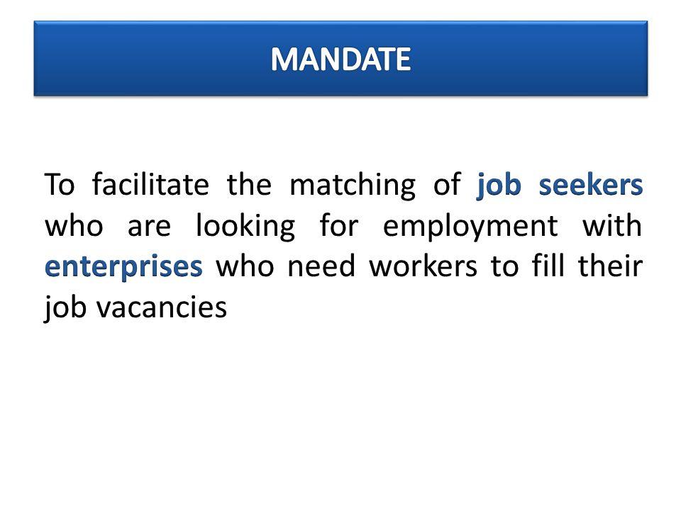 Regulatory Services Job search assistance & placement services Labour Market Information Administer unemployment benefits Labour Market Programmes Employment services