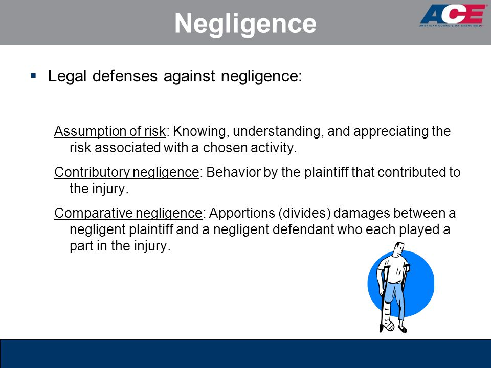 Negligence  Legal defenses against negligence: Assumption of risk: Knowing, understanding, and appreciating the risk associated with a chosen activit