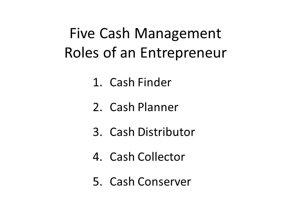 The Big Three of Cash Management 1. Accounts Receivable 2. Accounts Payable 3. Inventory