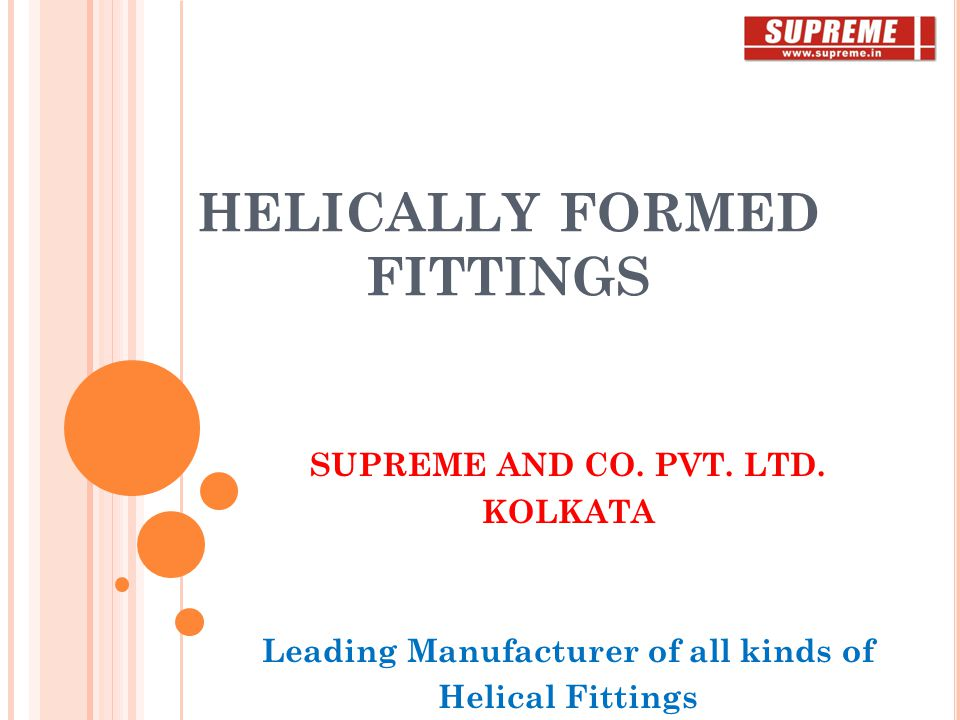 HELICALLY FORMED FITTINGS SUPREME AND CO. PVT. LTD.