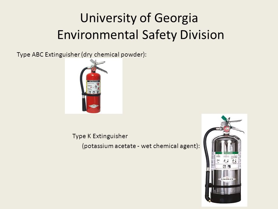 University of Georgia Environmental Safety Division Types of Extinguishers Type A Label Type A label is in a triangle on the extinguisher.