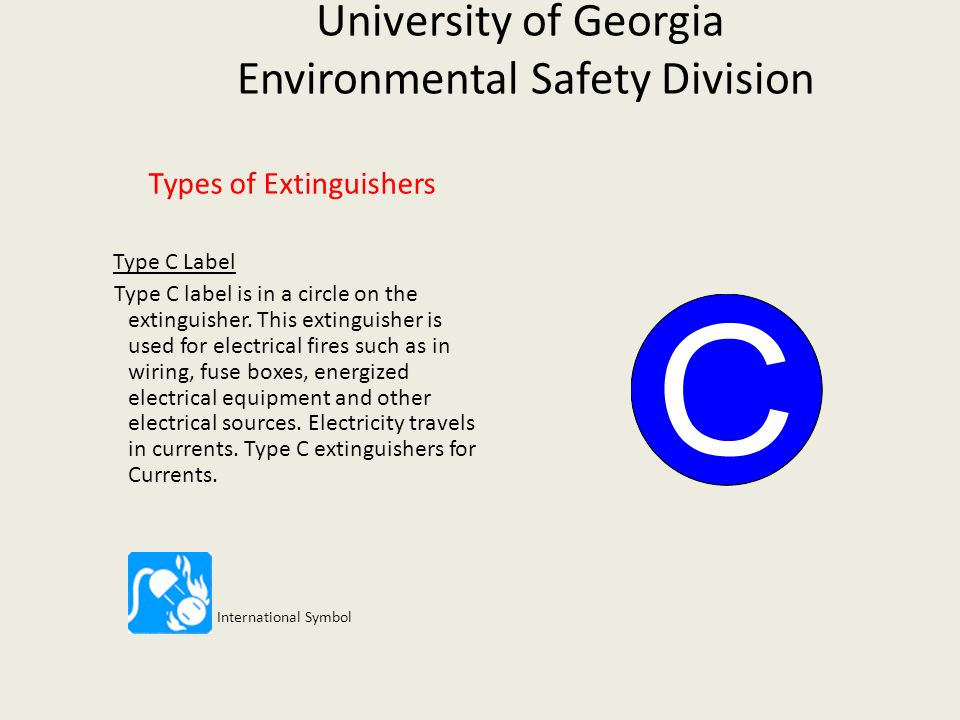 University of Georgia Environmental Safety Division Types of Extinguishers Type D Label Type D label is in a star on the extinguisher.