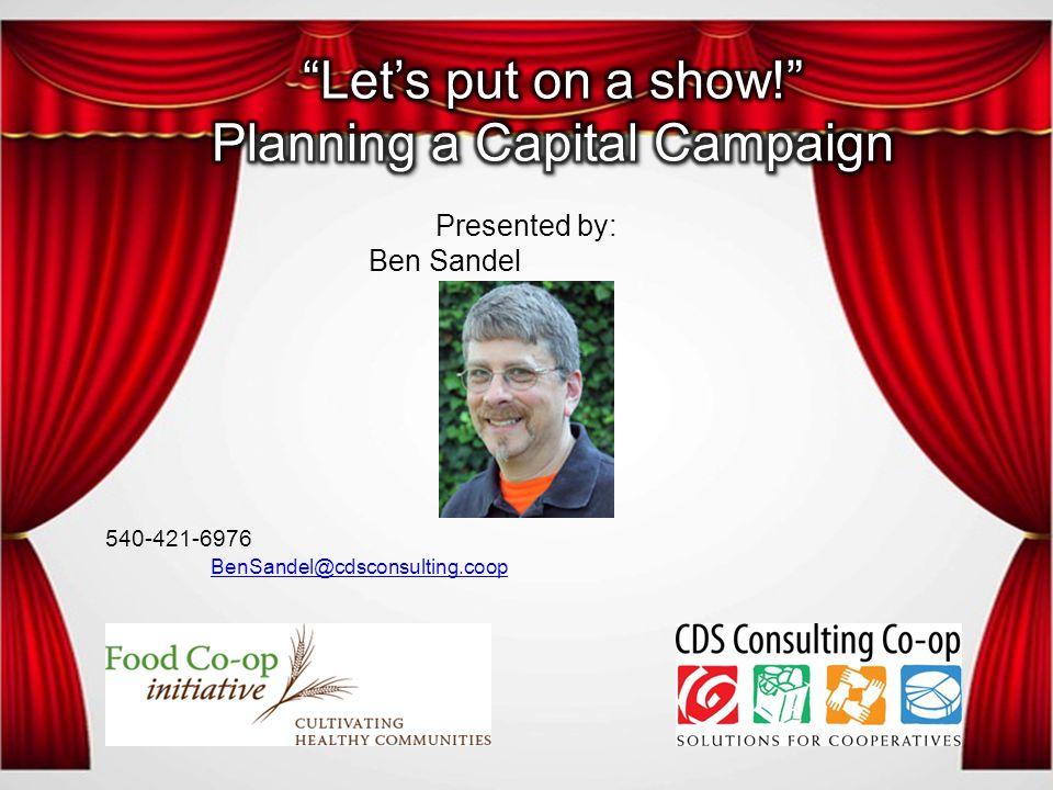 Presented by: Ben Sandel 540-421-6976 BenSandel@cdsconsulting.coop BenSandel@cdsconsulting.coop