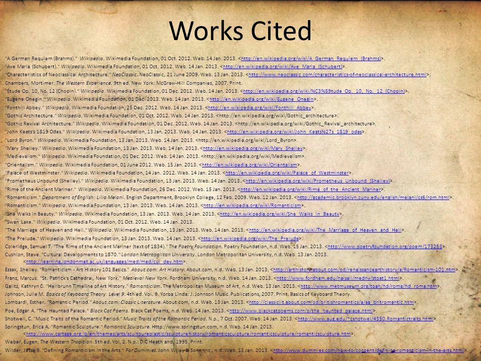 Works Cited A German Requiem (Brahms). Wikipedia.
