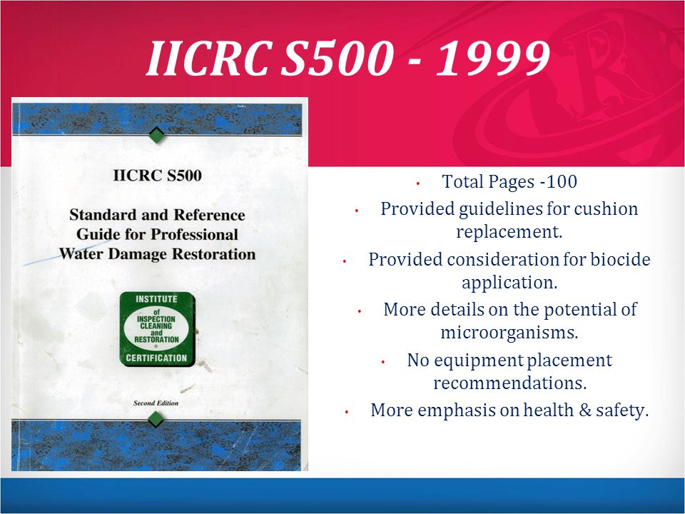 IICRC S500 - 1999 Total Pages -100 Provided guidelines for cushion replacement.