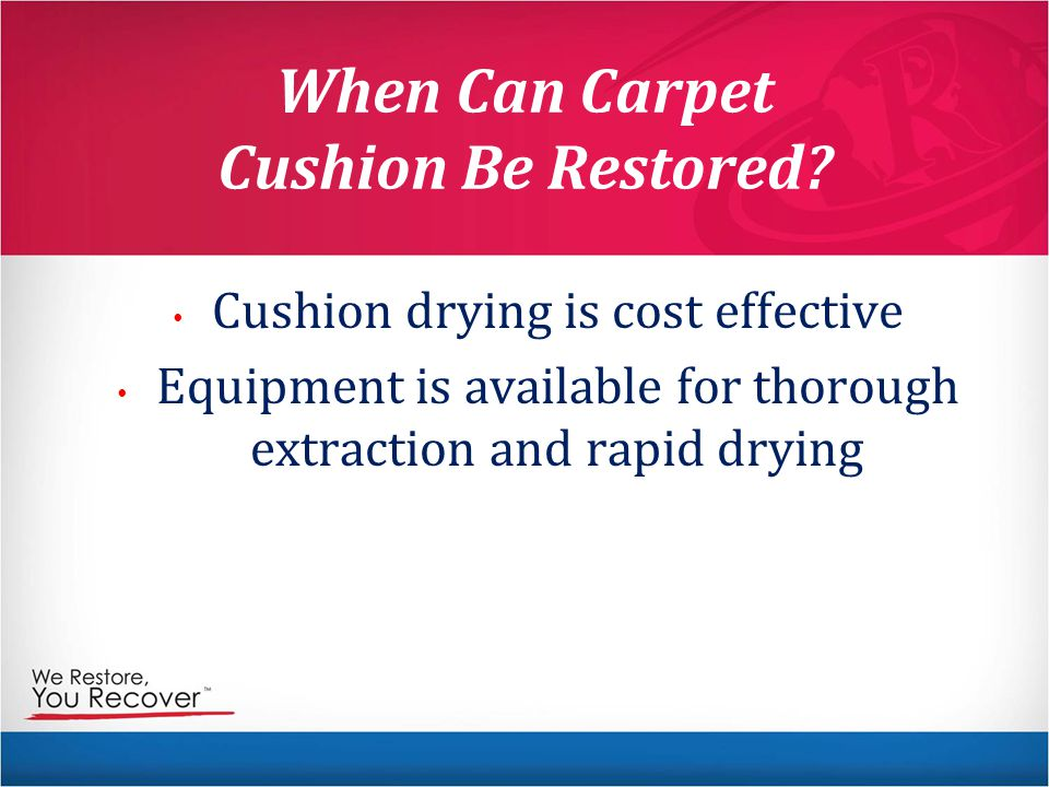 When Can Carpet Cushion Be Restored.