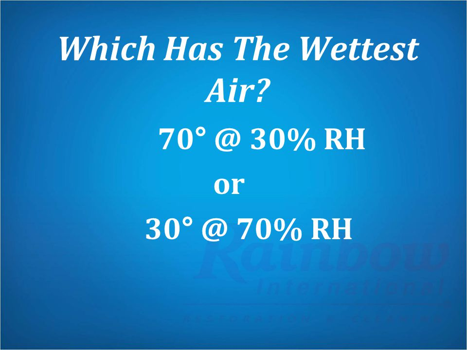 Which Has The Wettest Air? 70° @ 30% RH or 30° @ 70% RH