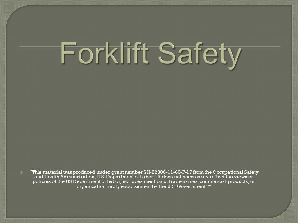  This material was produced under grant number SH-22300-11-60-F-17 from the Occupational Safety and Health Administration, U.S.