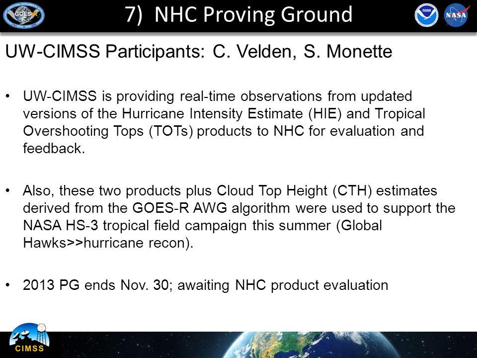 7) NHC Proving Ground UW-CIMSS Participants: C. Velden, S.