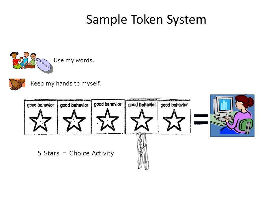 """5 Stars = Choice Activity Keep my hands to myself. """" """" Block please """" Use my words. Sample Token System"""