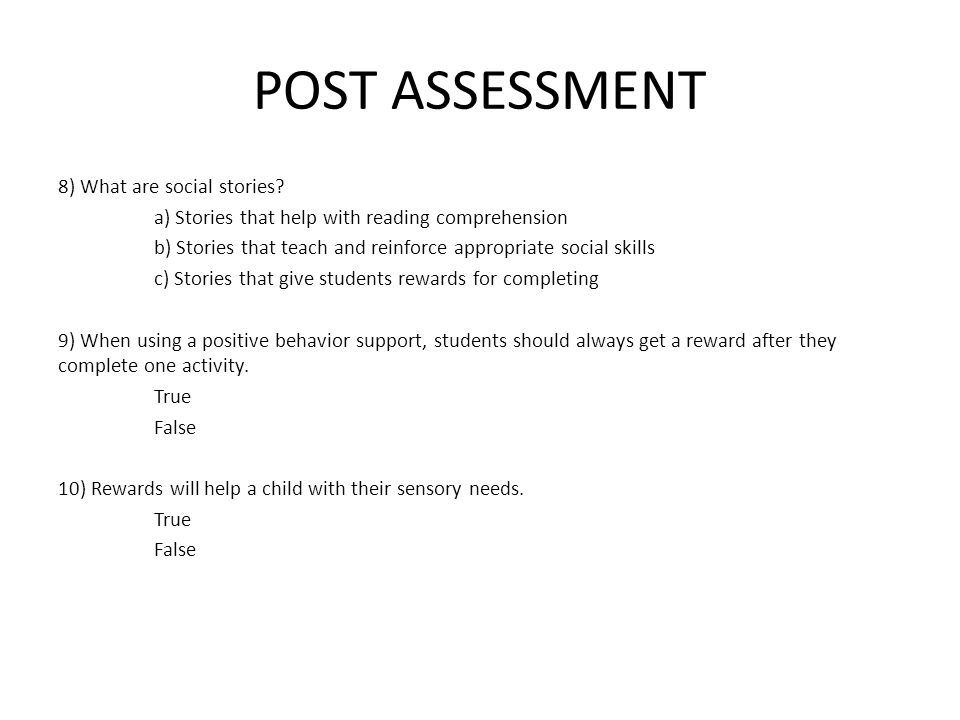 POST ASSESSMENT 8) What are social stories.