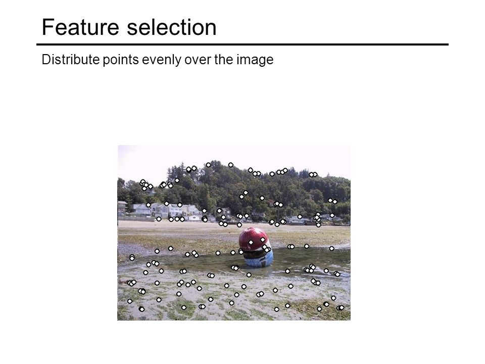 Adaptive Non-maximal Suppression Desired: Fixed # of features per image Want evenly distributed spatially… Sort points by non-maximal suppression radius [Brown, Szeliski, Winder, CVPR'05]