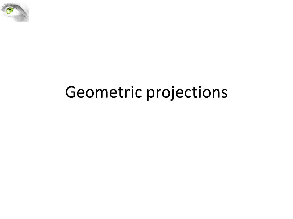 Geometric projections