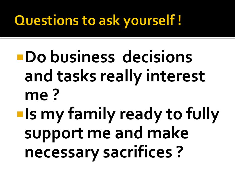  Do business decisions and tasks really interest me .