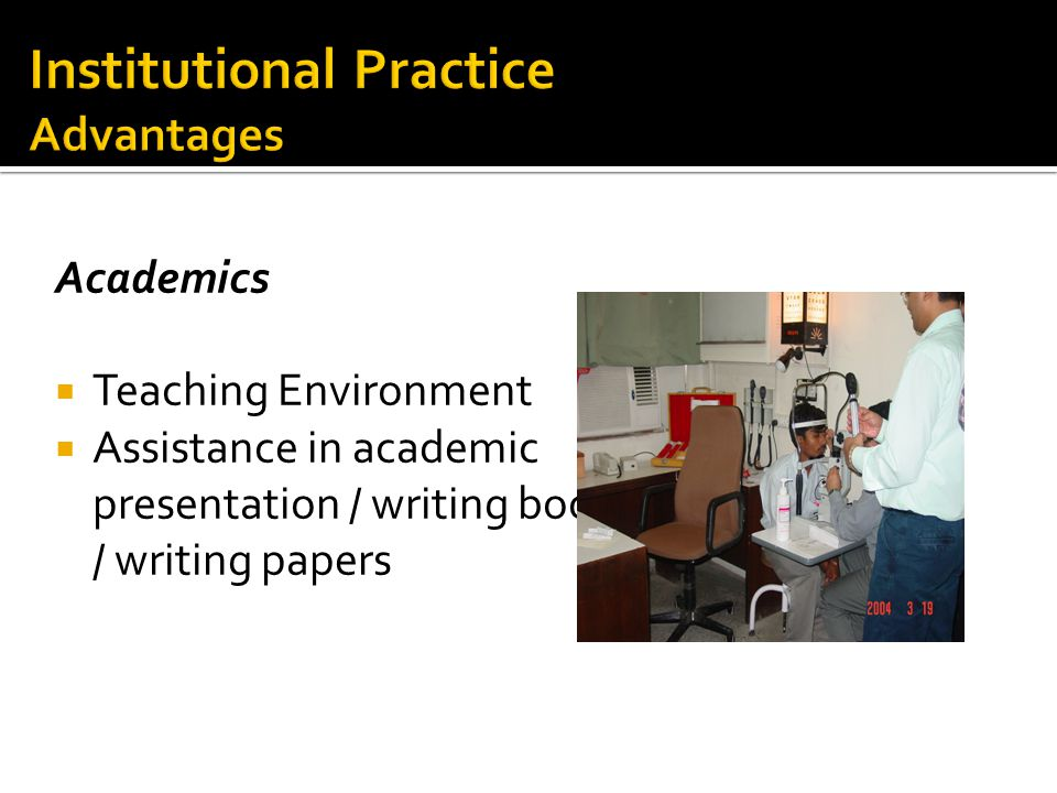 Academics  Teaching Environment  Assistance in academic presentation / writing books / writing papers