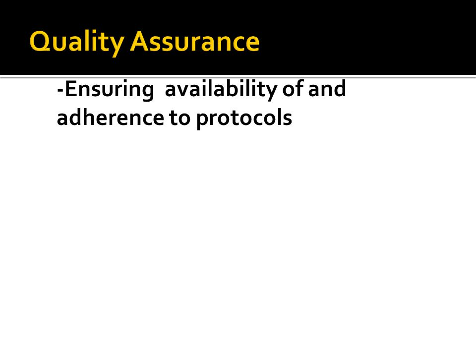 -Ensuring availability of and adherence to protocols
