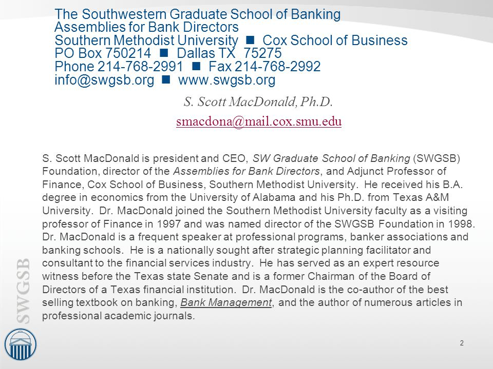 The Southwestern Graduate School of Banking Assemblies for Bank Directors Southern Methodist University Cox School of Business PO Box 750214 Dallas TX
