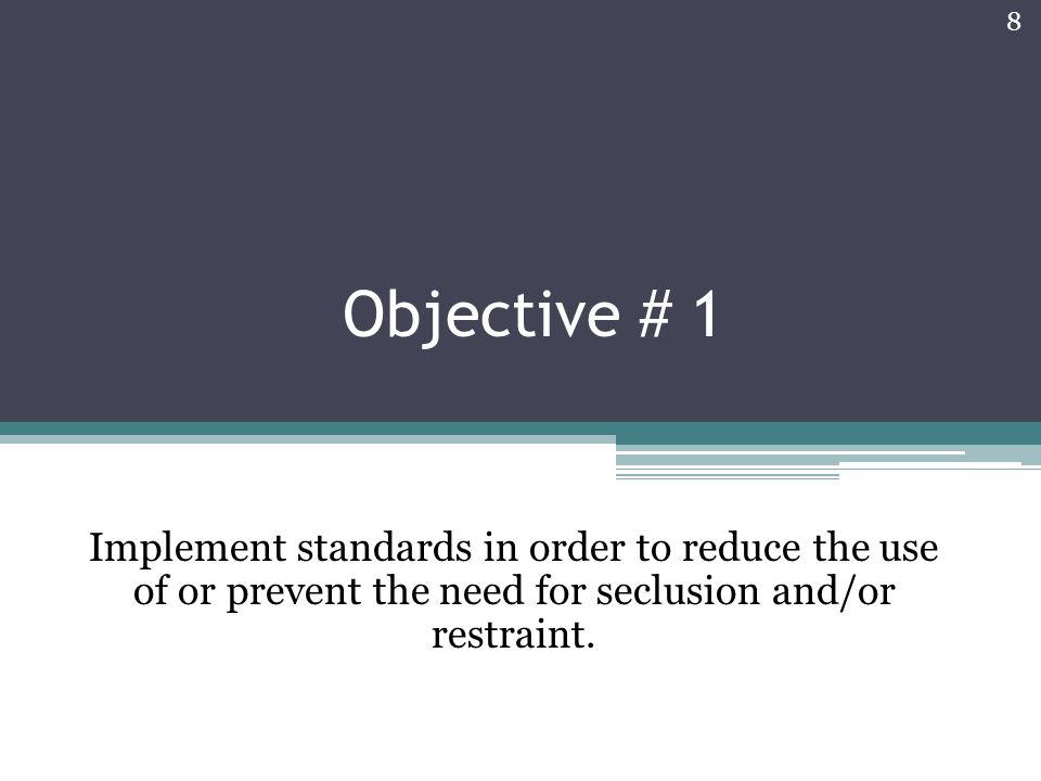 (G)(3) Identify, educate & approve staff members to use seclusion or restraint.