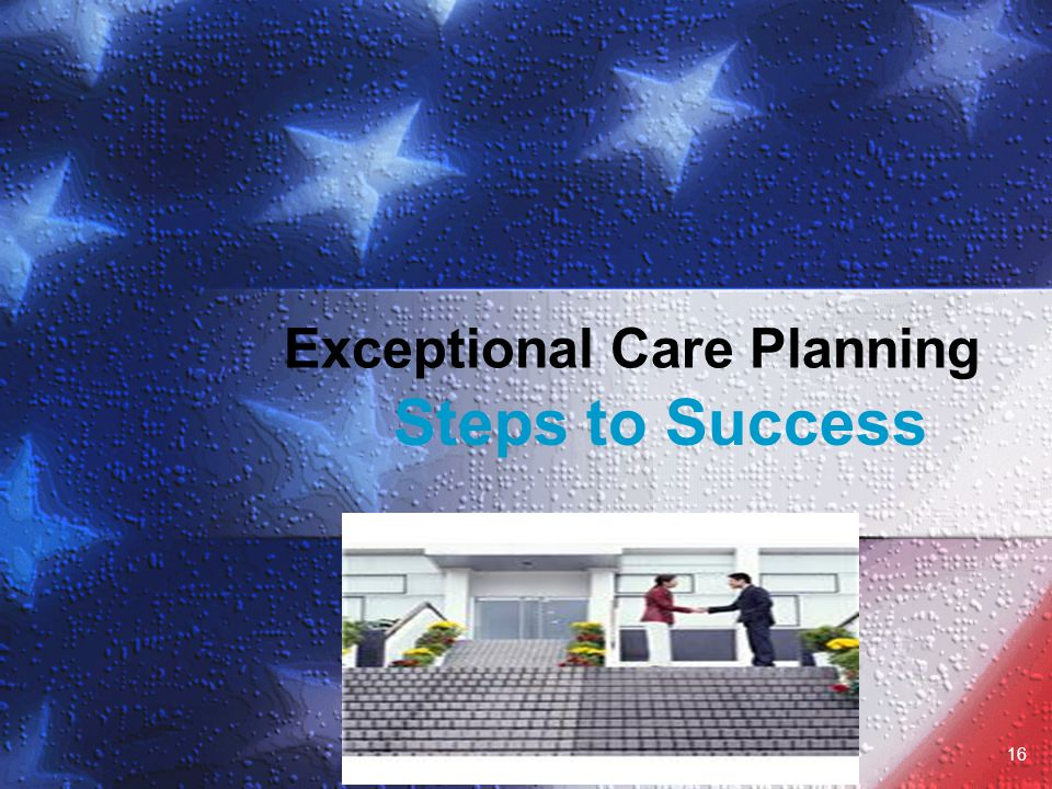 Steps to Success 16 Exceptional Care Planning
