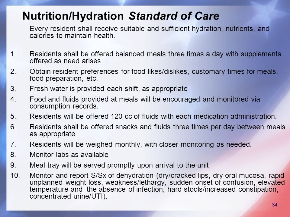Every resident shall receive suitable and sufficient hydration, nutrients, and calories to maintain health.