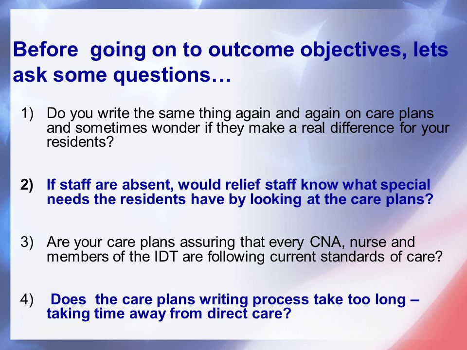 1)Do you write the same thing again and again on care plans and sometimes wonder if they make a real difference for your residents.