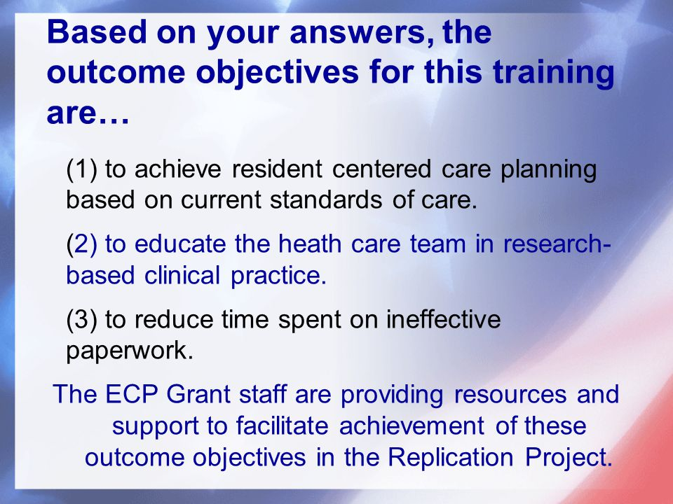 (1) to achieve resident centered care planning based on current standards of care.