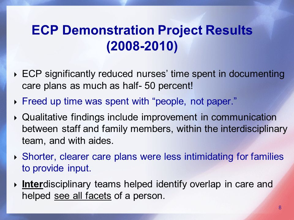  ECP significantly reduced nurses' time spent in documenting care plans as much as half- 50 percent.