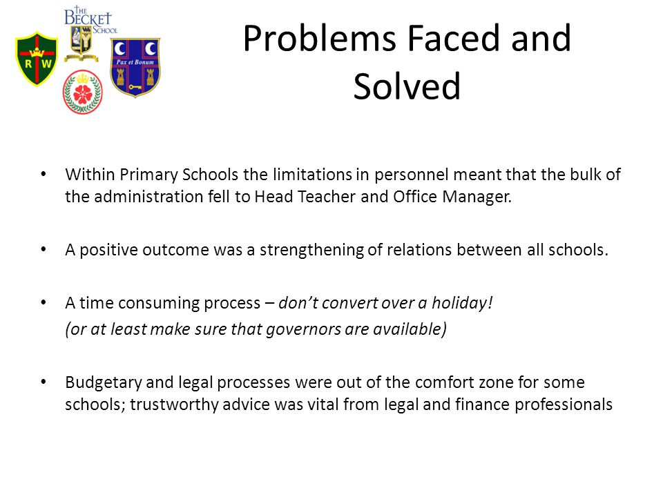 Problems Faced and Solved Within Primary Schools the limitations in personnel meant that the bulk of the administration fell to Head Teacher and Offic