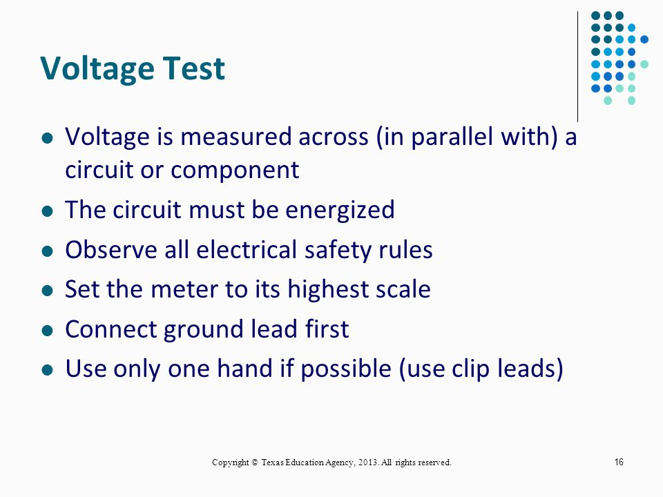 15 Digital Multimeter Measures - Voltage - Resistance - Current Copyright © Texas Education Agency, 2013.