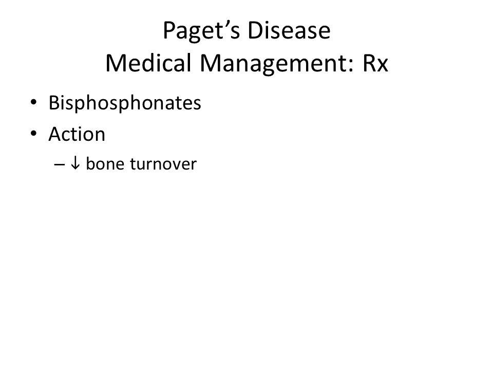 Paget's Disease Medical Management: Rx Bisphosphonates Action –  bone turnover